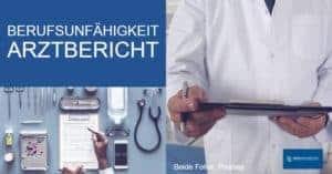 Arztbericht Berufsunfähigkeit